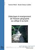 Didactique et enseignement de l'histoire-géographie au collège et au lycée