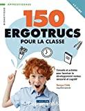 150 ergotrucs pour la classe