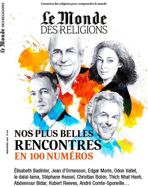 Le monde des religions, 100 - mars - avril 2020 - Nos plus belles rencontres en 100 numéros