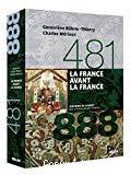 Histoire de France. La France avant la France, 481-888