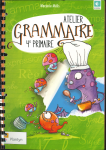 Atelier grammaire. 4e primaire