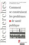 Comment se construisent les problèmes de santé publique