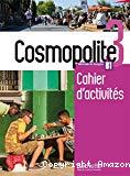 Cosmopolite 3. B1. Cahier d'activités