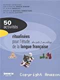50 activités ritualisées pour l'étude de la langue française, du cycle 2 au collège