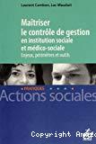 Maîtriser le contrôle de gestion en institution sociale et médico-sociale