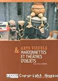 Arts visuels & marionnettes et théâtres d'objets