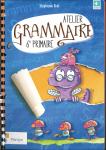 Atelier grammaire. 6e primaire