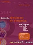 Comment ... téléphoner en entreprise ... en 6 langues