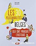 Les 30 personnalités belges qui ont marqué l'histoire