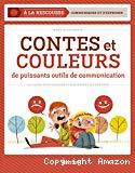 Contes et couleurs : de puissants outils de communication