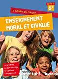 Enseignement moral et civique. 6e.