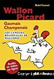 Wallon, ¨Picard, Gaumais, Champenois