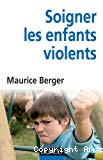 Soigner les enfants violents