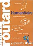 Humanitaire : bénévole ou salarié - préparer son départ - préparer son retour - sur le terrain