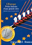 L'Europe : petite histoire d'une grande idée