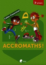 Accromaths! 3e primaire : cahier d'exercices