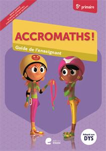 Accromaths ! 5e primaire : manuel de l'élève