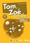 Tom, Zoé et leurs amis : cahier d'exercices B
