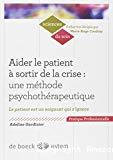 Aider le patient à sortir de la crise : une méthode psychothérapeutique