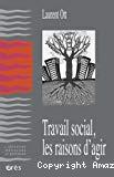 Travail social, les raisons d'agir