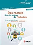 Être recruté dans les métiers de l'industrie