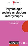 La psychologie sociale et les relations intergroupes