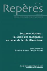 Repères : recherches en didactique du français langue maternelle, N° 52 - 2015 - Lecture et écriture : les choix des enseignants au début de l'école élémentaire