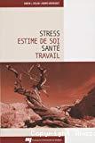 Stress, estime de soi, santé, travail