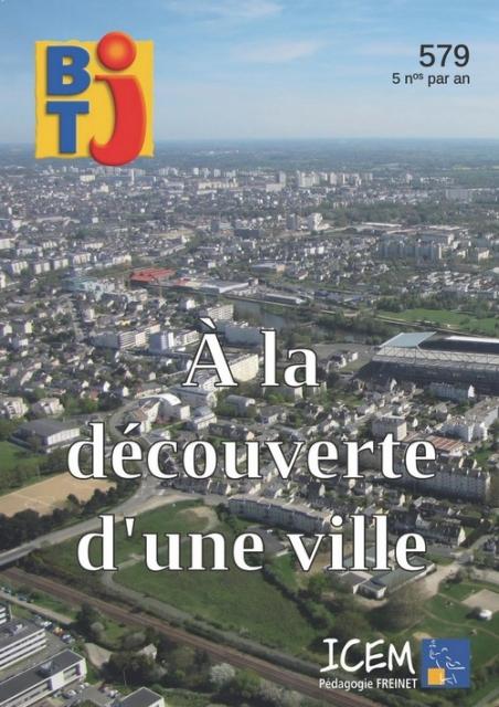 N°579 - Février 2020 - À la découverte d'une ville (Bulletin de BTJ, N°579 [01/02/2020])