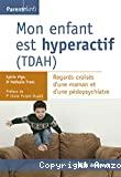 Mon enfant est hyperactif (TDAH)