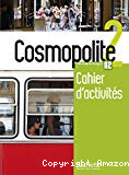 Cosmopolite 2. A2. Cahier d'activités