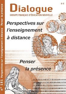 Dialogue, N°181 - Juillet 2021 - Perspectives sur l'enseignement à distance. Penser la présence