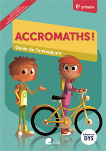 Accromaths ! 6e primaire : manuel de l'élève