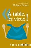 À table, les vieux !