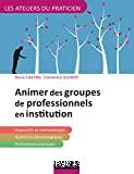 Animer des groupes de professionnels en institution