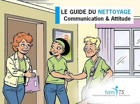 Le guide du nettoyage. Communication & Attitude