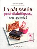 La pâtisserie pour diabétiques, c'est permis!