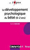 Le développement psychologique du bébé, 0-2 ans