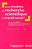 Quels modèles de recherche scientifique en travail social ?