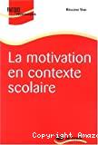 La motivation en contexte scolaire