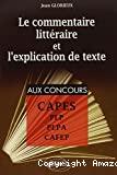 Le commentaire littéraire et l'explication de texte pour la préparation aux PLP, PLPA, CAFEP et CAPES