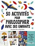 50 activités pour philosopher avec ses enfants