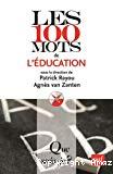 Les 100 mots de l'éducation