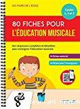 80 fiches pour l'éducation musicale