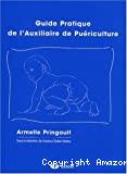 Guide pratique de l'auxiliaire de puériculture