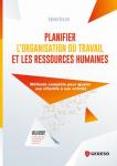 Planifier l'organisation du travail et les ressources humaines