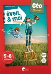 Eveil & Moi Géo 5-6 : manuel élève