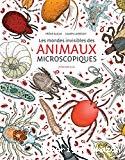 Les mondes invisible des animaux microscopiques