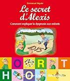 Le secret d'Alexis ou comment expliquer la dyspraxie aux enfants