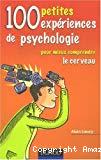 100 petites expériences de psychologie pour mieux comprendre le cerveau